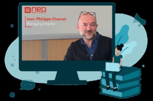 « Les grands témoins » épisode 1 : Jean-Philippe Chevret, Managing Director – NEO Media World
